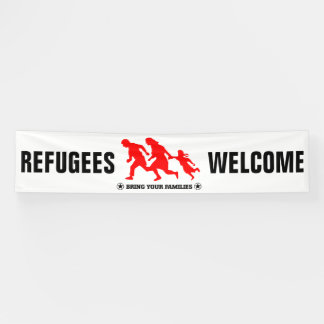 Refugees Welcome Bring Your Family Banner