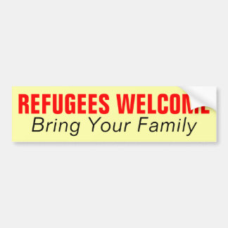 Refugees Welcome Bring Your Family Bumper Sticker