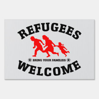 Refugees Welcome Bring Your Family Sign