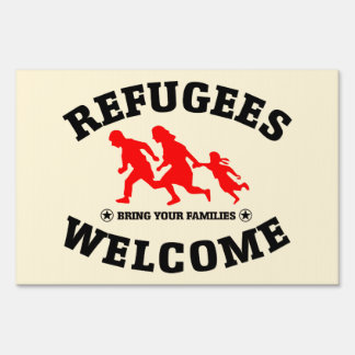 Refugees Welcome Bring Your Family Yard Sign