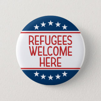 Refugees Welcome Here - Anti Donald Trump Pinback Button