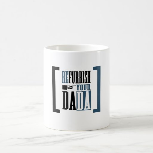 Refurbish Your Dada Coffee Mug
