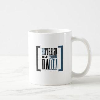 Refurbish Your Dada Mug