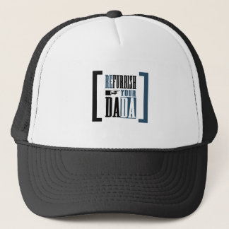 Refurbish Your Dada Trucker Hat