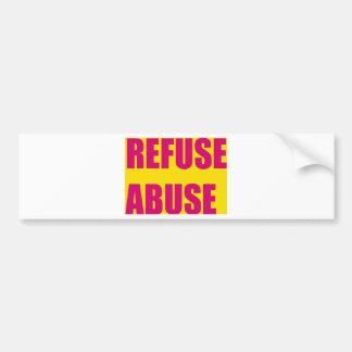Refuse abuse bumper sticker