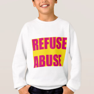 Refuse abuse sweatshirt