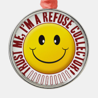 Refuse Collector Trust Smiley Silver-Colored Round Decoration