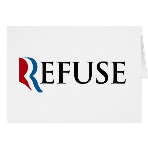 REFUSE ROMNEY -.png Greeting Card