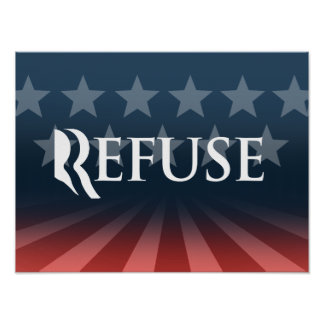 REFUSE ROMNEY -.png Posters