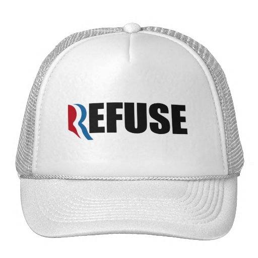 REFUSE ROMNEY.png Trucker Hat