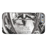 Refuse To Accept Mediocrity - Gym Barely There iPhone 6 Case