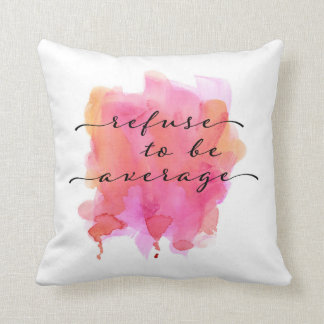 refuse to be average pillow