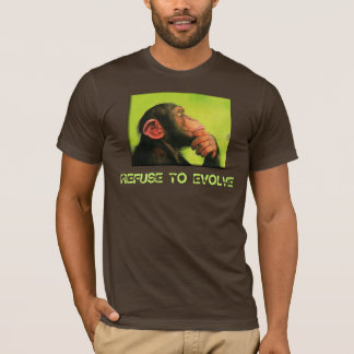REFUSE TO EVOLVE T-Shirt
