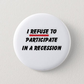 refuse to participate in recession button