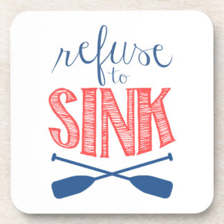 Refuse to Sink with Oars Beverage Coaster