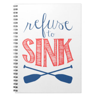 Refuse to Sink with Oars Spiral Note Book
