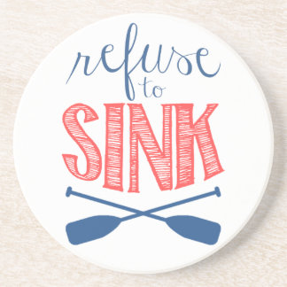 Refuse to Sink with Oars Sandstone Coaster