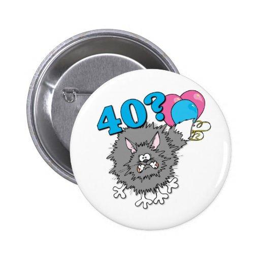 Regalo del gato de 40 cumpleaños pin