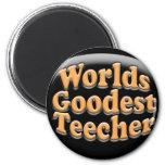 Regalo divertido del profesor de Goodest Teecher d Imán Para Frigorífico