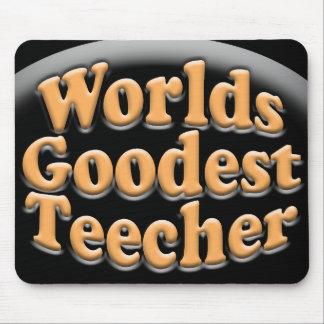 Regalo divertido del profesor de Goodest Teecher d Tapete De Ratones