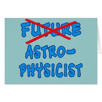 Regalo no más futuro del graduado del astrofísico tarjeta de felicitación