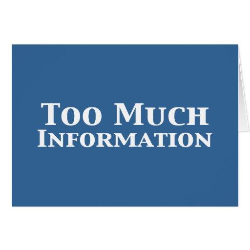 Regalos de demasiada información tarjeta de felicitación