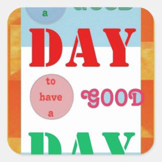 Regalos de la diversión del BUEN DÍA de GoodDay de Calcomania Cuadradas Personalizadas