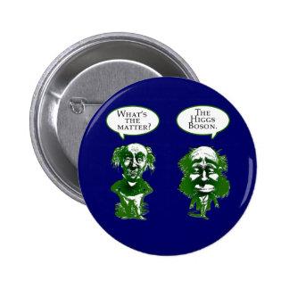 Regalos del humor de la física del bosón de Higgs Pin Redondo De 2 Pulgadas