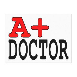 Regalos divertidos para los doctores: A+ Doctor Impresión De Lienzo