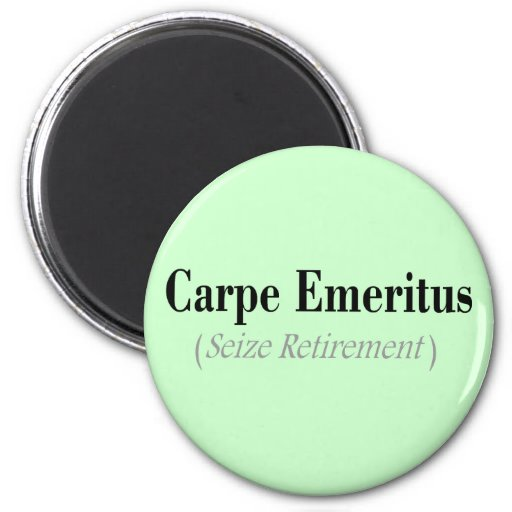 Regalos eméritos de Carpe (agarre el retiro) Imán Para Frigorifico
