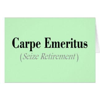 Regalos eméritos de Carpe (agarre el retiro) Tarjeta De Felicitación