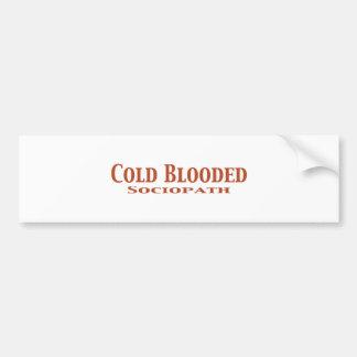 Regalos fríos del Sociopath de Blooded Pegatina De Parachoque