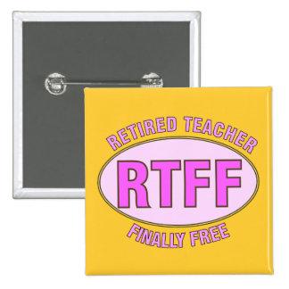 Regalos jubilados divertidos del profesor (RTFF) Pin Cuadrada 5 Cm