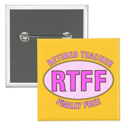 Regalos jubilados divertidos del profesor (RTFF) Pins