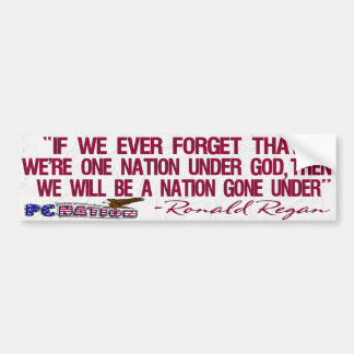 Regan Quote One Nation Under God Bumper Sticker