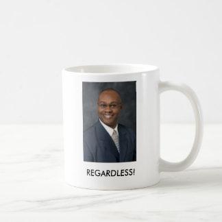 Regardless! Coffe Mug
