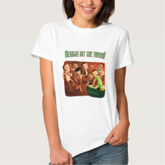Reggae hit The Town! T-shirt