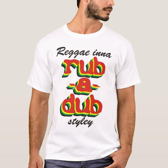 Reggae Inna Rub-A-Dub Styley T-Shirt