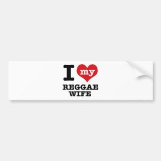 Reggae wife bumper stickers