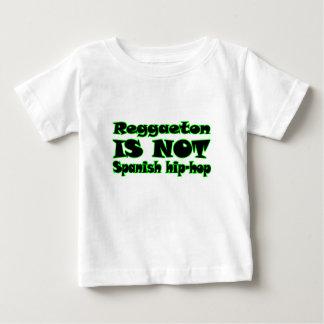 Reggaeton IS NOT Spanish Hip-Hop Baby T-Shirt