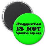 Reggaeton NO ES hip-hop español Imanes