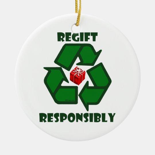 Regift Responsibly Ceramic Ornament