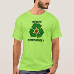 Regift Responsibly T-Shirt