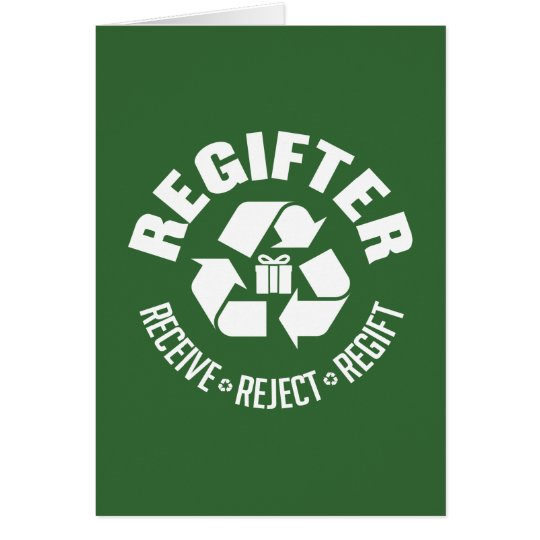 Regifter - receive, reject, re-gift. card