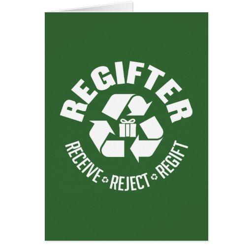 Regifter - reciba, rechace, re-gift. tarjeta de felicitación