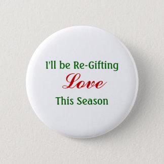 Regifting Love This Season, Regifting Peace Pinback Button