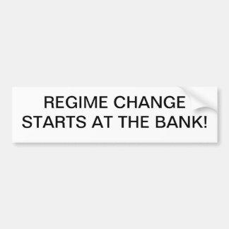 Regime Change starts at the Bank! Car Bumper Sticker