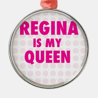 Regina es mi reina adorno redondo plateado