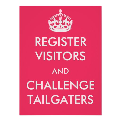 Register Visitors and Challenge Tailgaters Poster : Zazzle