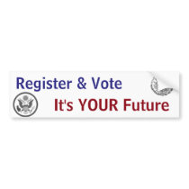 Register & Vote, It's YOUR Future Bumper Sticker
